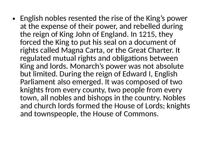 • English nobles resented the rise of the King's power at the expense