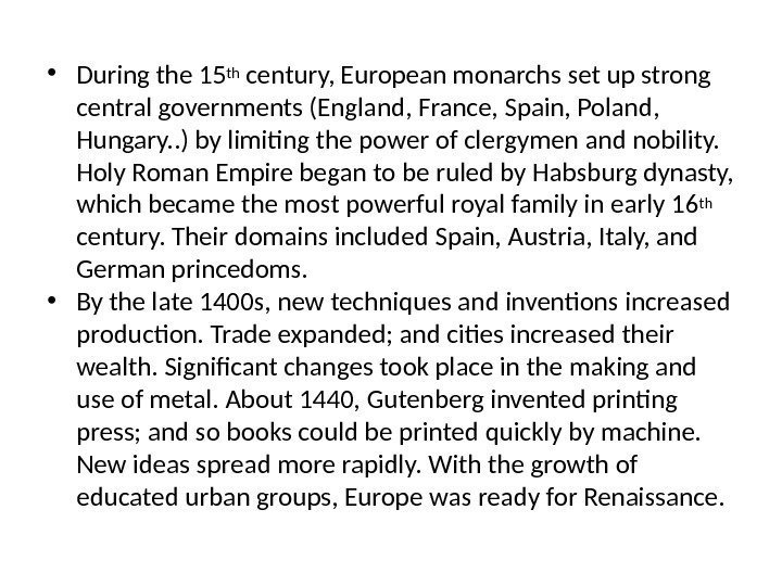 • During the 15 th century, European monarchs set up strong central governments