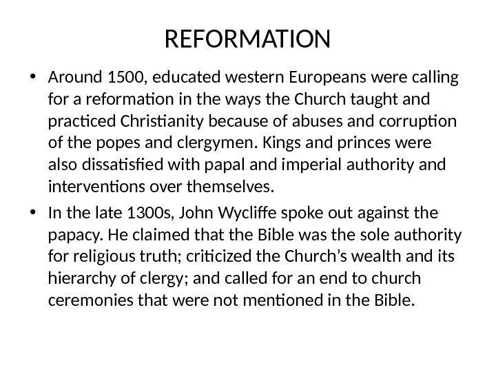 REFORMATION • Around 1500, educated western Europeans were calling for a reformation in the