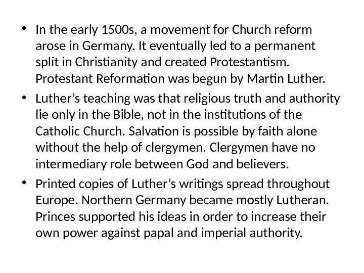 • In the early 1500 s, a movement for Church reform arose in