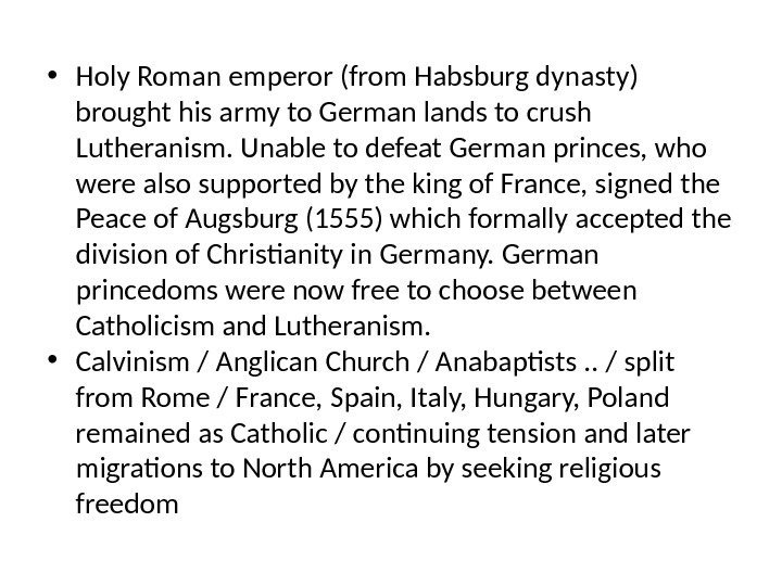 • Holy Roman emperor (from Habsburg dynasty) brought his army to German lands