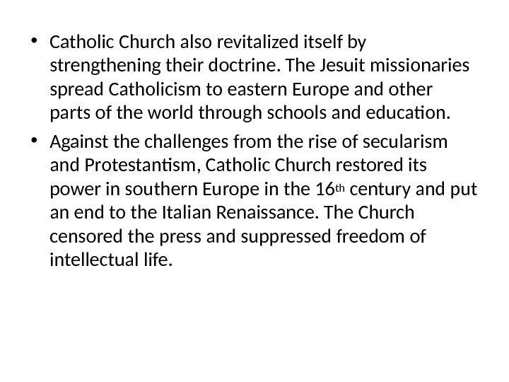 • Catholic Church also revitalized itself by strengthening their doctrine. The Jesuit missionaries