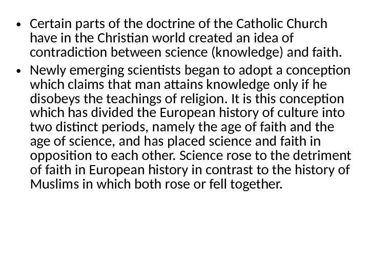 • Certain parts of the doctrine of the Catholic Church have in the