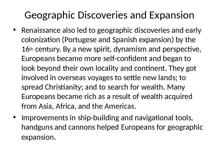 Geographic Discoveries and Expansion • Renaissance also led to geographic discoveries and early colonization