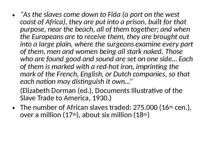 "• "" As the slaves come down to Fida (a port on the"