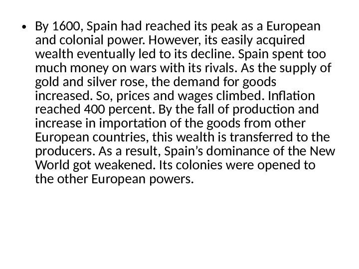 • By 1600, Spain had reached its peak as a European and colonial