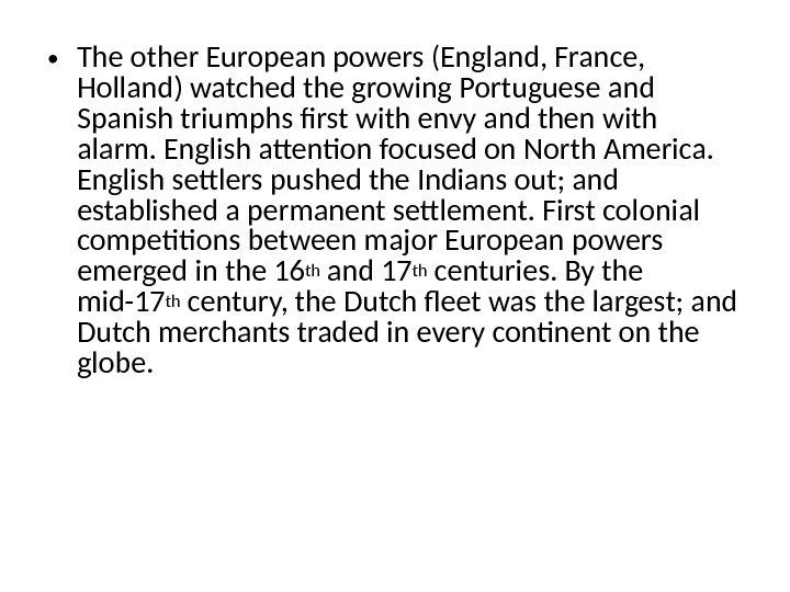• The other European powers (England, France,  Holland) watched the growing Portuguese