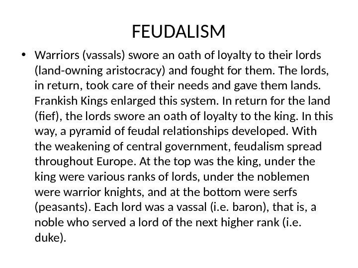 FEUDALISM • Warriors (vassals) swore an oath of loyalty to their lords (land-owning aristocracy)