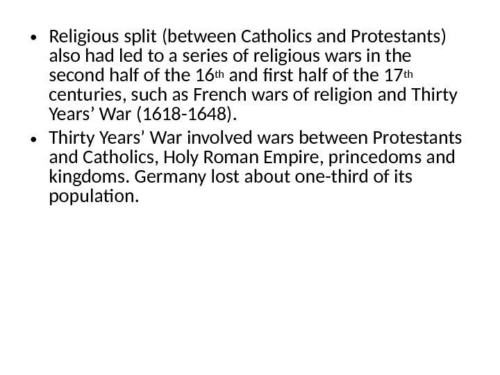• Religious split (between Catholics and Protestants) also had led to a series
