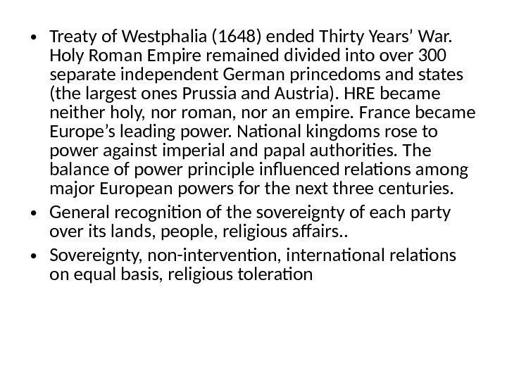 • Treaty of Westphalia (1648) ended Thirty Years' War.  Holy Roman Empire