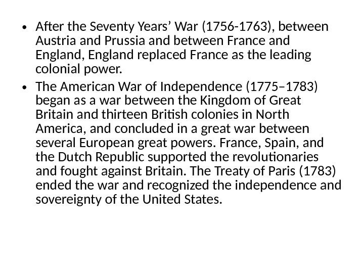 • After the Seventy Years' War (1756 -1763), between Austria and Prussia and