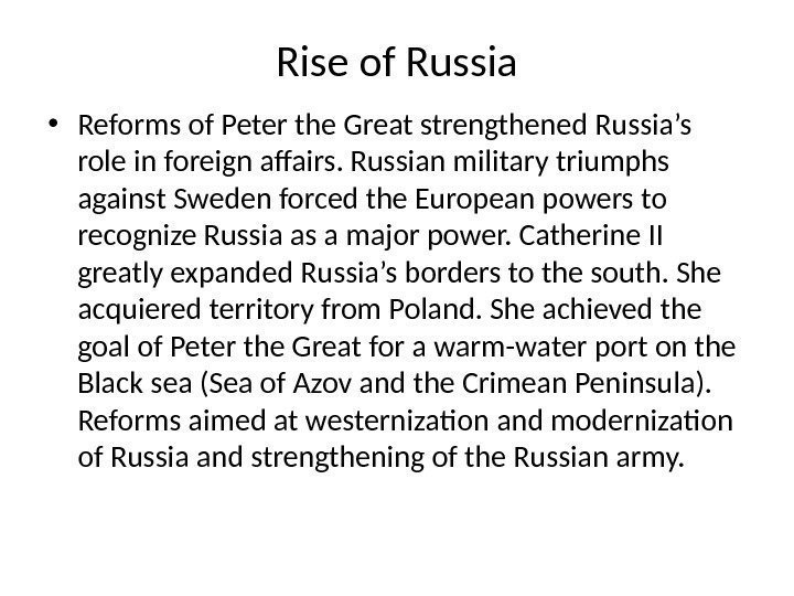 Rise of Russia • Reforms of Peter the Great strengthened Russia's role in foreign