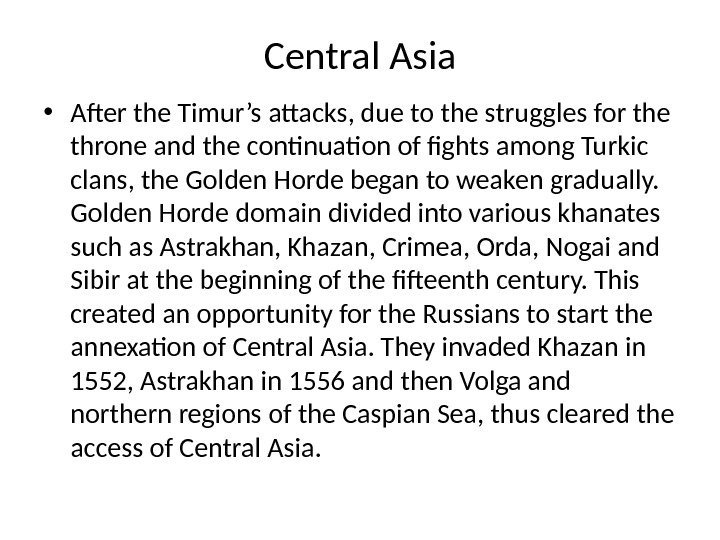 Central Asia • After the Timur's attacks, due to the struggles for the throne