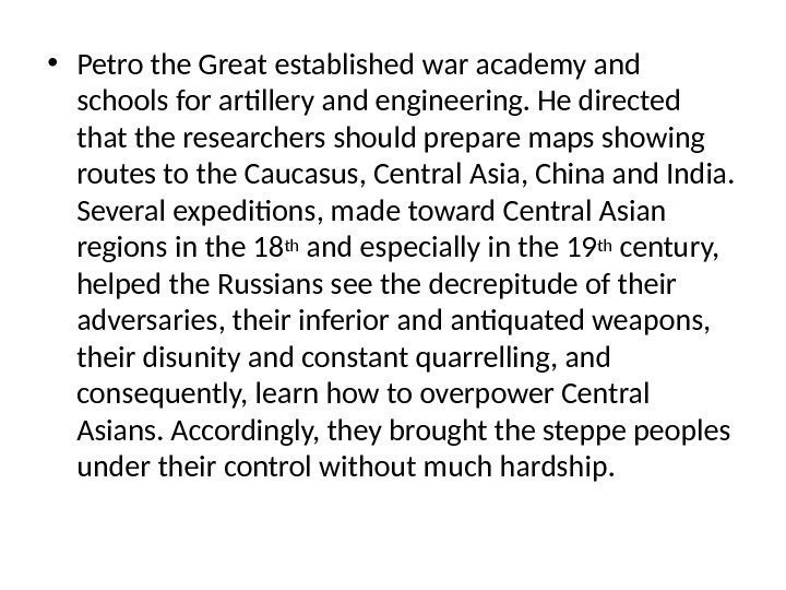 • Petro the Great established war academy and schools for artillery and engineering.