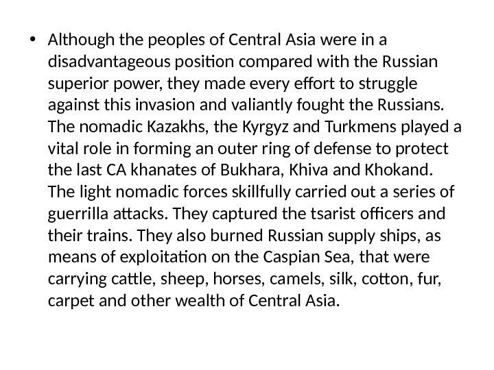 • Although the peoples of Central Asia were in a disadvantageous position compared