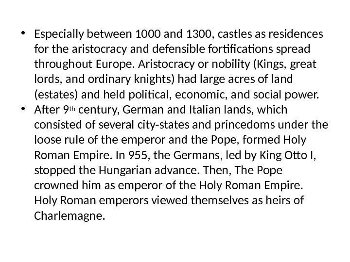 • Especially between 1000 and 1300, castles as residences for the aristocracy and