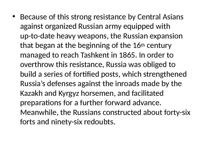 • Because of this strong resistance by Central Asians against organized Russian army