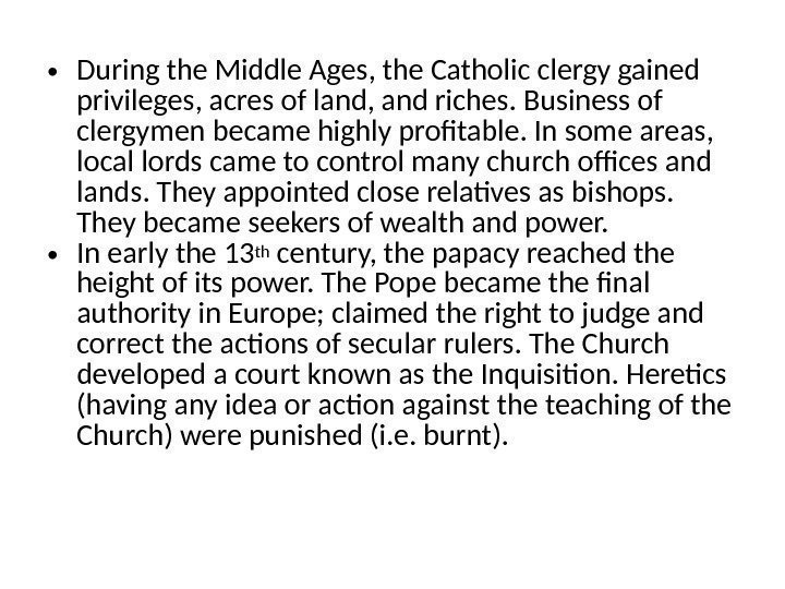 • During the Middle Ages, the Catholic clergy gained privileges, acres of land,