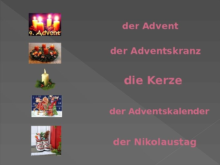 der Adventskranz der Advent die Kerze der Adventskalender Nikolaustag