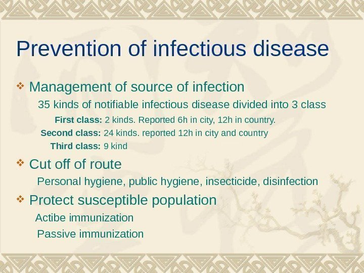 Prevention of infectious disease Management of source of infection  35 kinds of notifiable