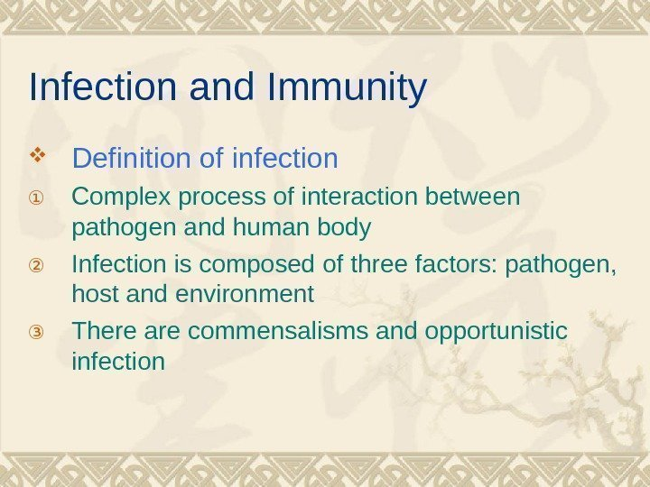 Infection and Immunity Definition of infection ① Complex process of interaction between pathogen and