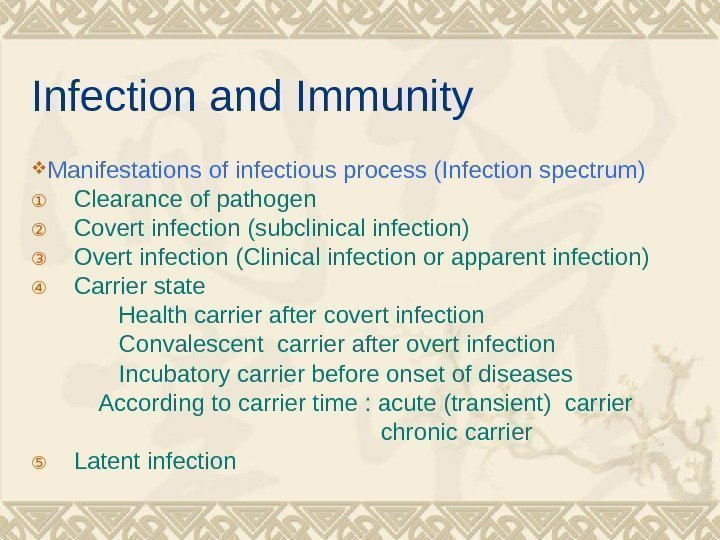 Infection and Immunity Manifestations of infectious process (Infection spectrum) ① Clearance of pathogen ②