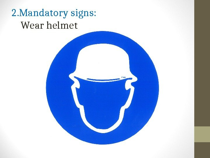 2. Mandatory signs:  Wear helmet