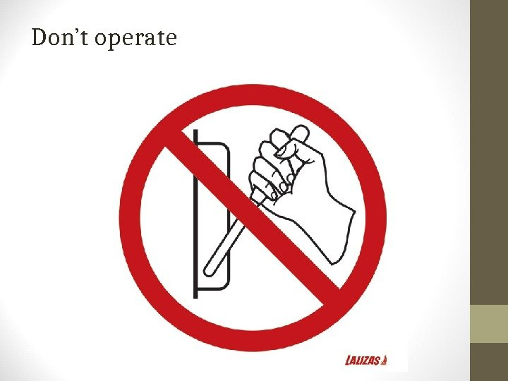 Don't operate