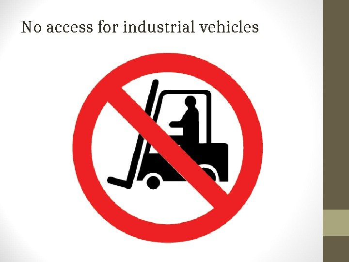 No access for industrial vehicles