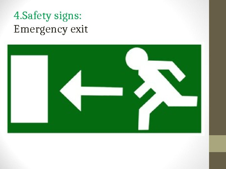 4. Safety signs: Emergency exit