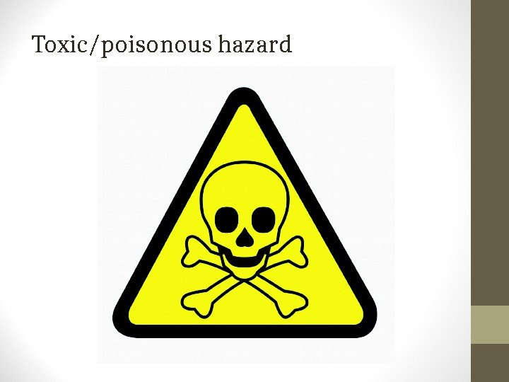 Toxic/poisonous hazard