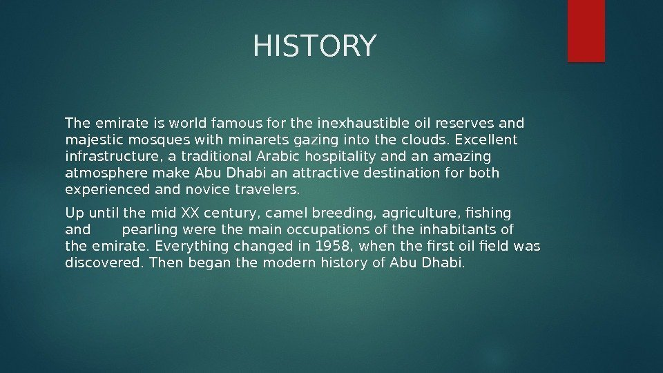 HISTORY The emirate is world famous for the inexhaustible oil