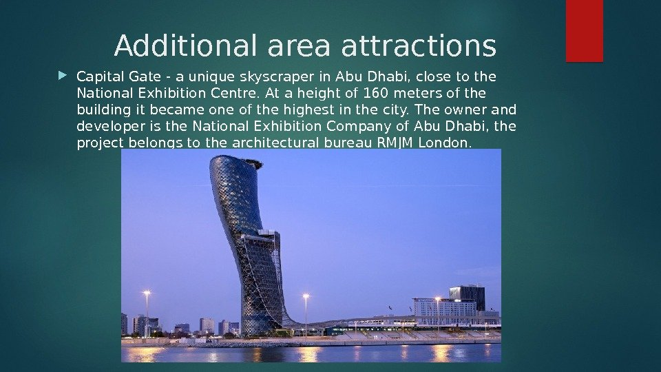 Additional area attractions Capital Gate - a unique skyscraper in Abu