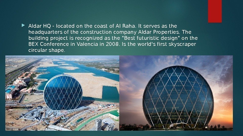 Aldar HQ - located on the coast of Al Raha. It serves as