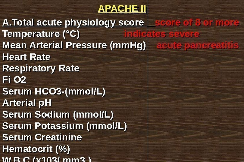 APACHE II A. Total acute physiology score of 8 or more Temperature (°C)