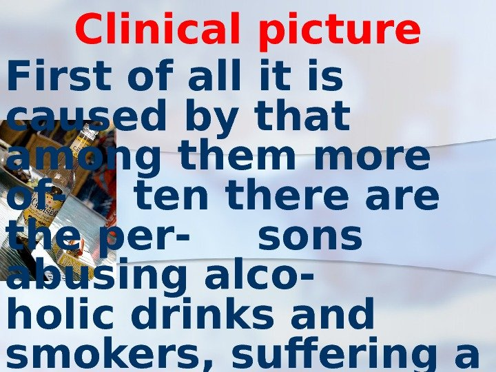 Clinical picture First of all it is caused by that among them more of-