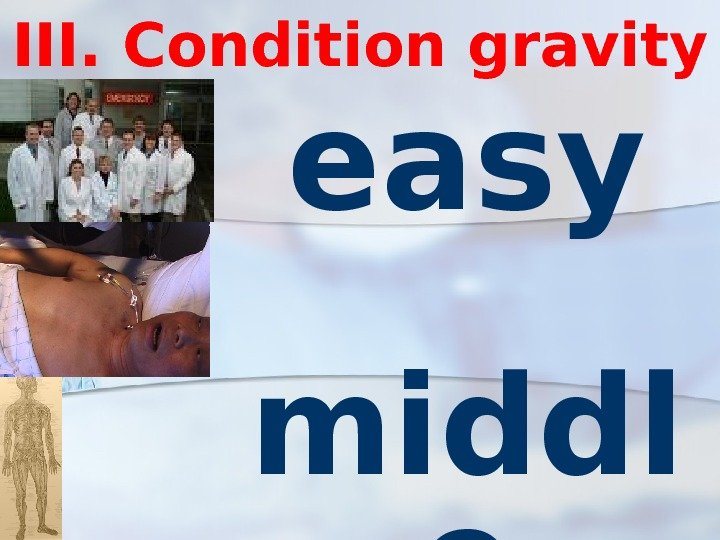 III. Condition gravity easy  middl e  heavy
