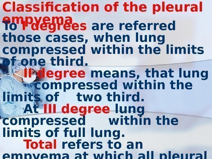 Classification of the pleural empyema To I degrees are referred those cases, when lung