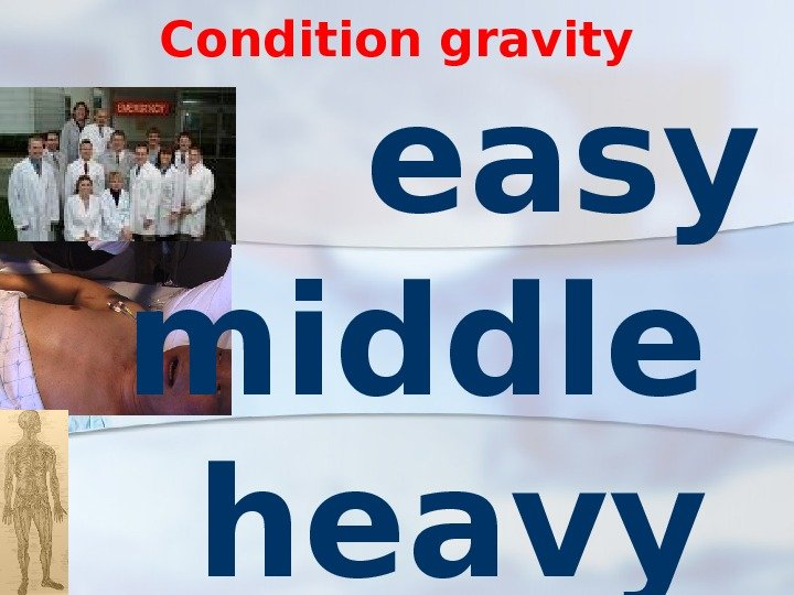 Condition gravity easy middle heavy