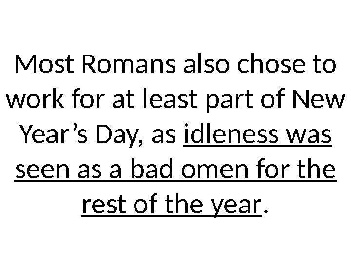 Most Romans also chose to work for at least part of New Year's Day,