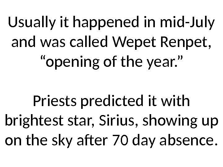"Usually it happened in mid-July and was called Wepet Renpet,  ""opening of the"