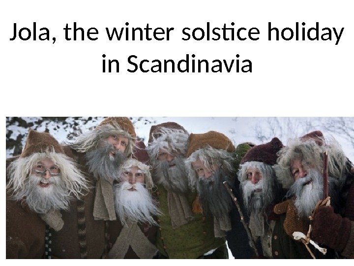 Jola, the winter solstice holiday in Scandinavia