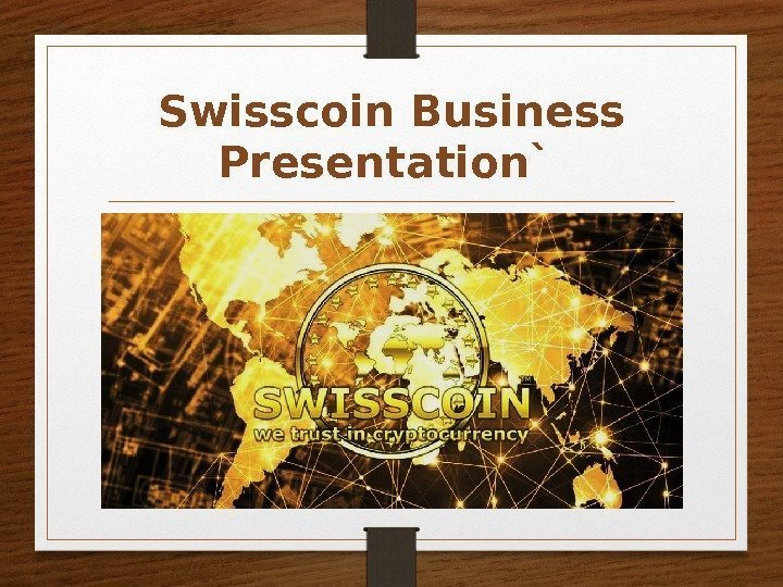 Swisscoin Business Presentation`