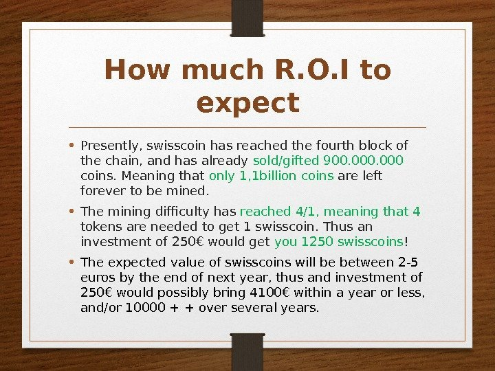 How much R. O. I to expect • Presently, swisscoin has reached the fourth
