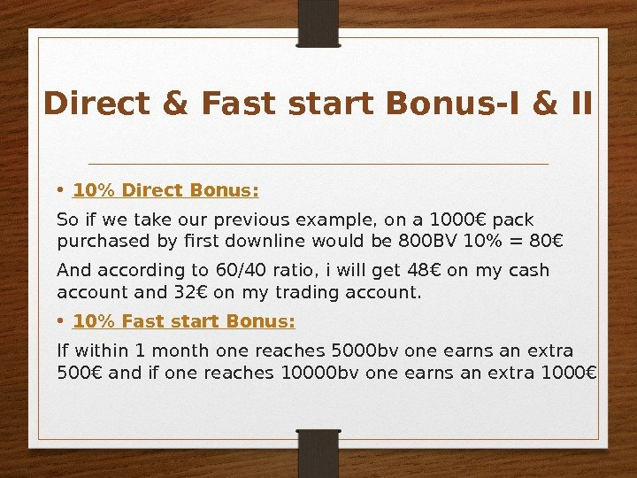 Direct & Fast start Bonus-I & II • 10 Direct Bonus: So if we