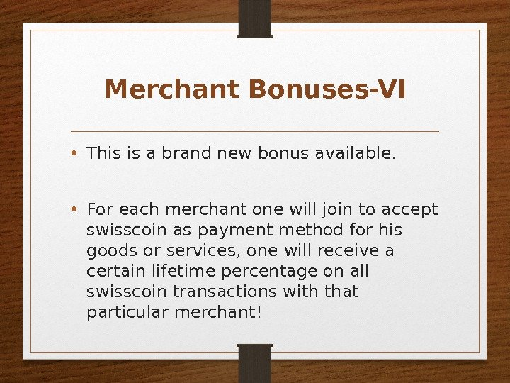 Merchant Bonuses-VI • This is a brand new bonus available.  • For each