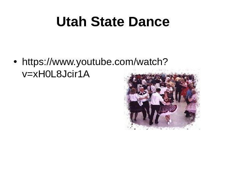 Utah State Dance • https: //www. youtube. com/watch? v=x. H 0 L 8 Jcir