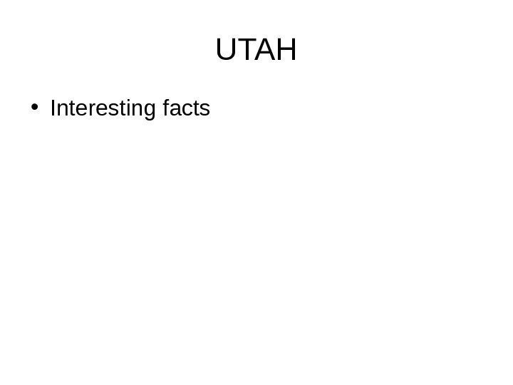 UTAH • Interesting facts