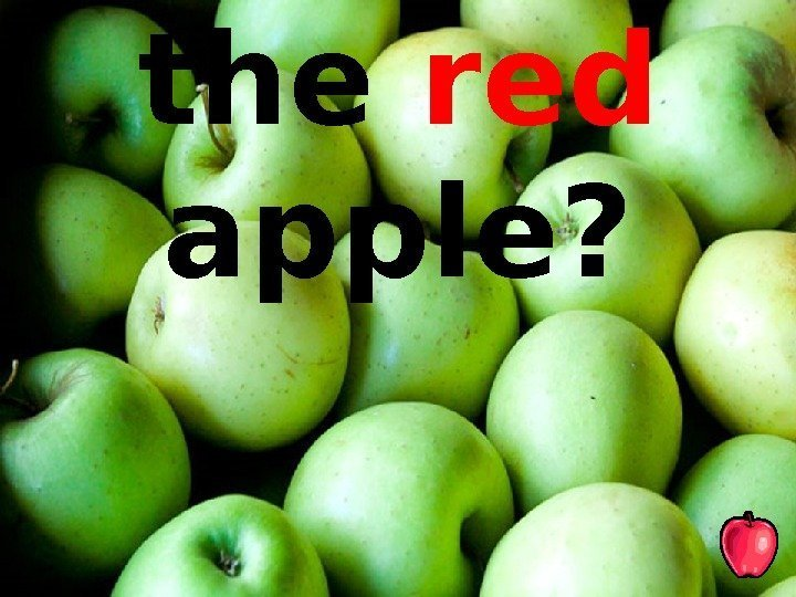 Where's the red  apple?
