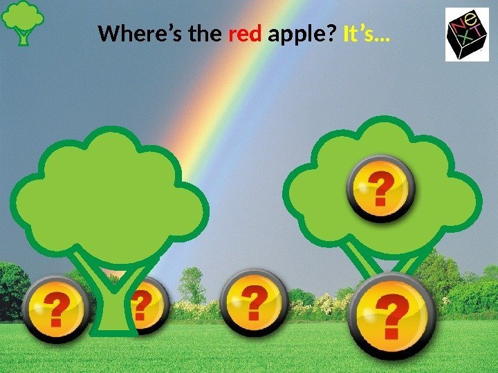 Where's the red apple?  It's…